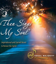 Then Sings My Soul CD by The Vocal Majority