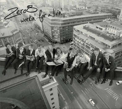 zero8 Recording – Workin For A Livin